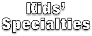 Kids' Specialties