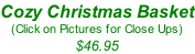 Cozy Christmas Basket (Click on Pictures for Close Ups) $46.95