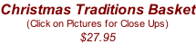 Christmas Traditions Basket (Click on Pictures for Close Ups) $27.95
