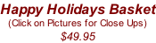Happy Holidays Basket (Click on Pictures for Close Ups) $49.95